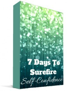 7 days to surefire selfconfidence