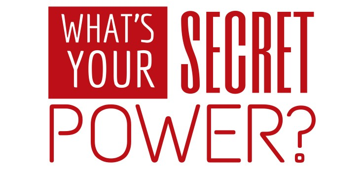 whats your secret power