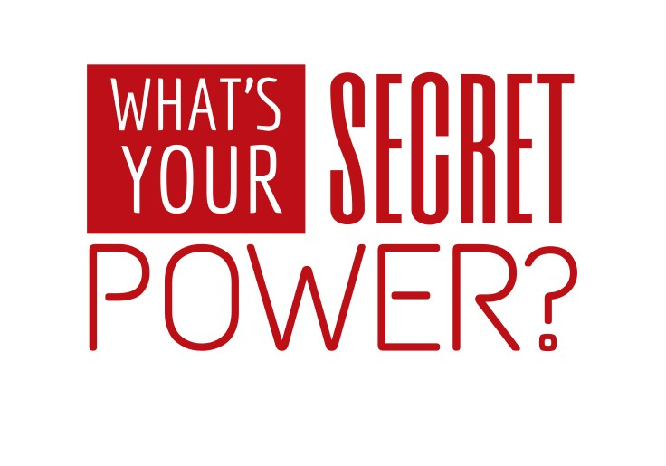 What's your secret power?