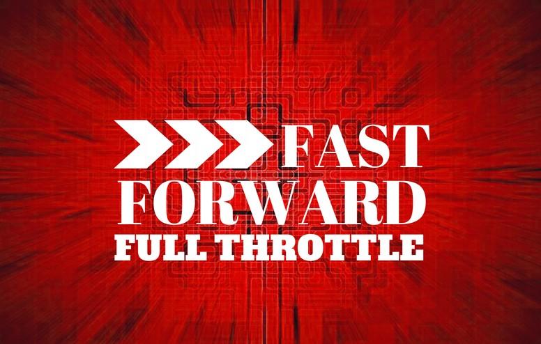 Fast Forward Full Throttle