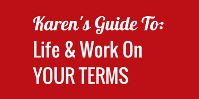 My guide to: Life & Work On YOUR TERMS