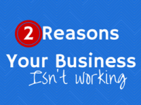 2 reasons your business isn't working
