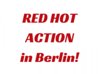 Red Hot Action Day in Berlin! Saturday 18th October