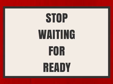 Stop waiting for everything to be ready!