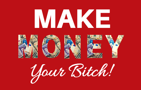 make money your bitch