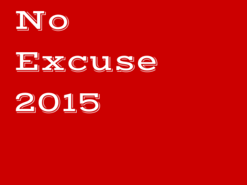 No Excuse 2015