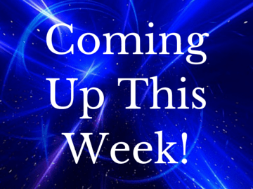 Coming Up This Week!