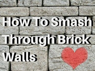 How To Smash Through Brick Walls