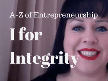 I for Integrity – A-Z of Entrepreneurship