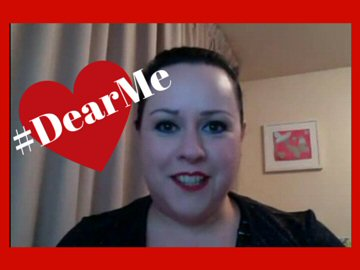 #DearMe Advice To The Younger Me