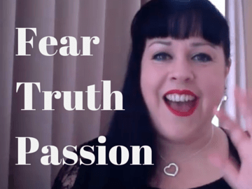 Fear, Truth & Passion