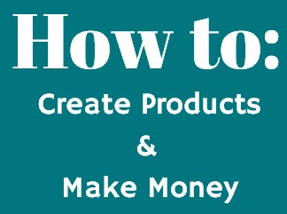 How to create products people want to buy and make money on your terms