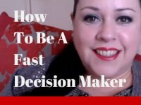 How To Stop Dithering. Start Making Decisions. Fast!