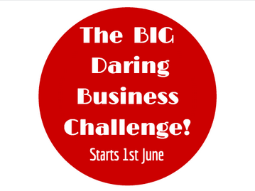 The Big Daring Business Challenge! Starts 1st June