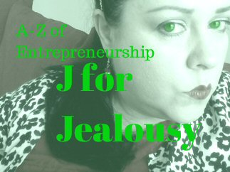 A-Z of Entrepreneurship. J for Jealousy