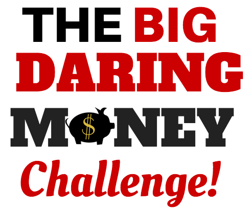 The Big Daring Money Challenge!