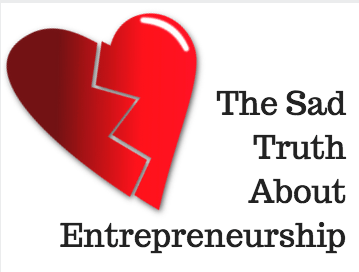 The sad truth about the world of entrepreneurship