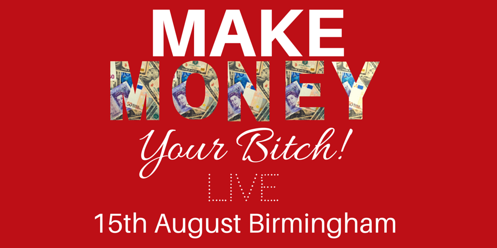 MAKE MONEY YOUR BITCH LIVE (1)