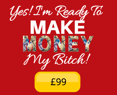 yes i want to make money my bitch
