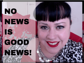 No news is really good news!
