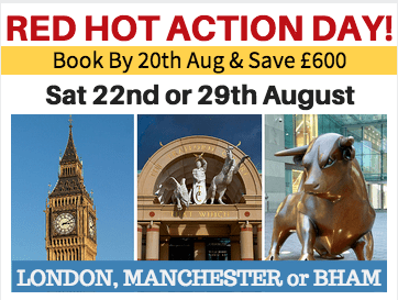 NEW! Red Hot Actions Day! 22nd & 29th Aug. London, Manchester or B'ham!