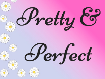Stop wasting time in Pretty & Perfect land