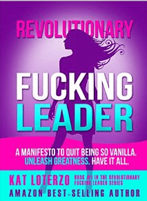 revolutionary f*cking leader kat loterzo