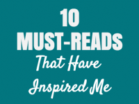 10 Must Reads That Have Inspired Me