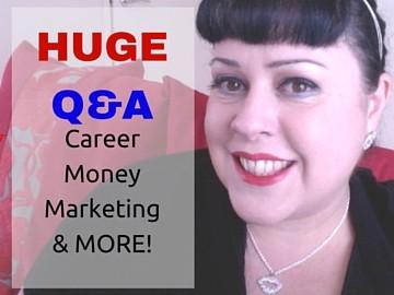 You asked, I answered! Money, success, jealousy, marketing, careers!