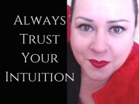 Always trust your intuition!