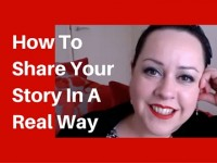 How to share your story in a real way