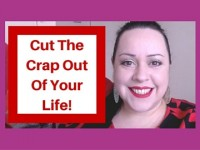 This is what happens when you cut the crap out of your life!