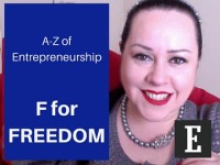 A-Z of Entrepreneurship – F for FREEDOM!