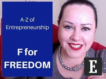 A-Z of Entrepreneurship - F for FREEDOM!