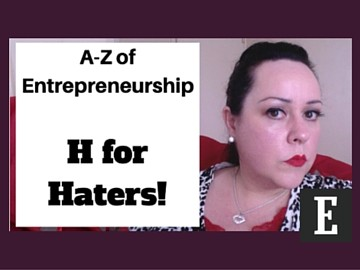 A-Z of Entrepreneurship - H for Haters!