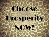 Choose Prosperity NOW!