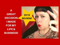 2015 Review. A GREAT decision for my life and business – and YOURS!