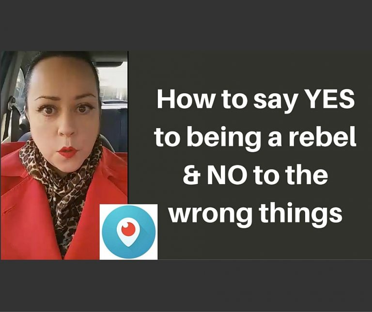 Say YES to being a REBEL & NO to the wrong things