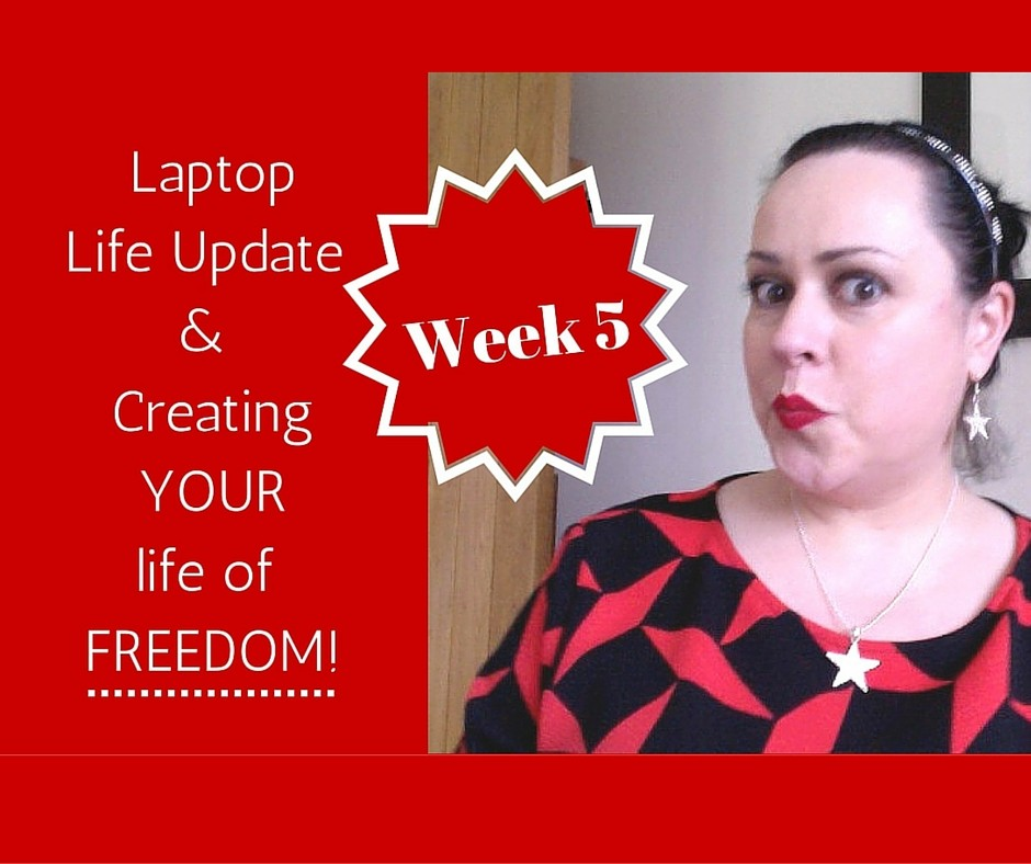 Laptop life update and creating YOUR life of FREEDOM!