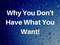 Why you don't have what you want