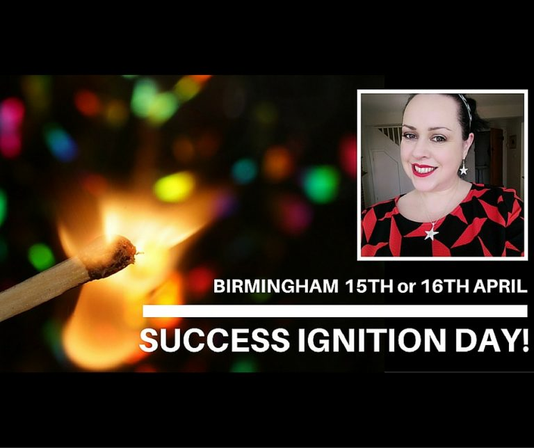 IGNITE your success! Birmingham 15th Or 16th April!