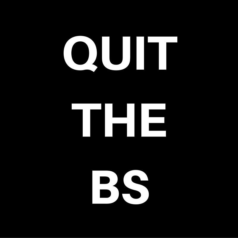 Quit The BS