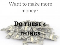 Want to make more money? Do these 4 things