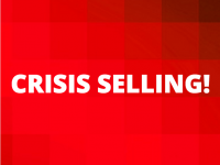 Crisis Selling!