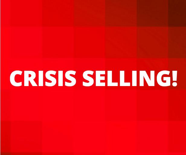 Crisis Selling!