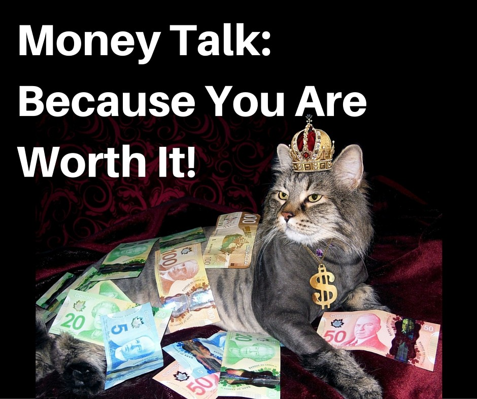Money Talk: Because you are worth it
