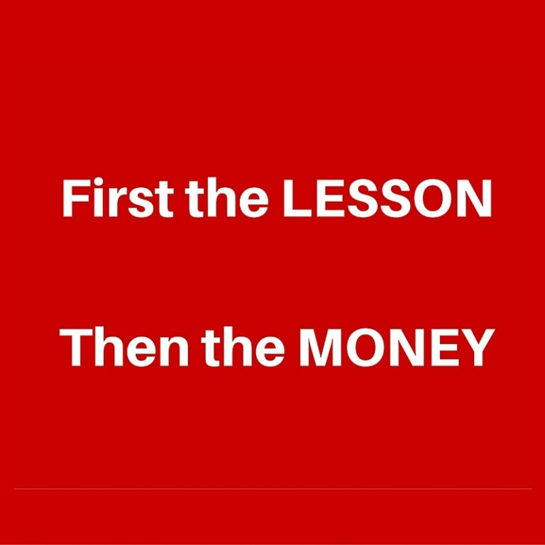 First the lesson… THEN the money