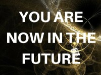 You are now in the future
