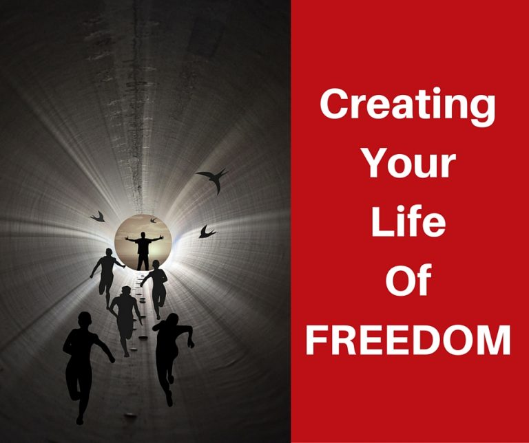 Creating your life of freedom