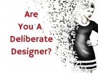 Are you a deliberate designer?
